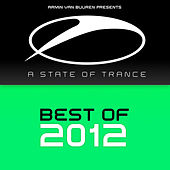 Armin van Buuren presents A State Of Trance - Best Of 2012 by Various Artists