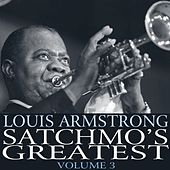 Satchmo's Greatest Volume 3 by Louis Armstrong