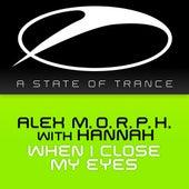 When I Close My Eyes by Alex M.O.R.P.H.