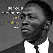 Serious Business (Extended) by Art Blakey