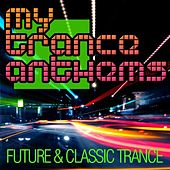 My Trance Anthems - Future & Classic Trance by Various Artists