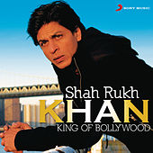 Shah Rukh Khan - King of Bollywood by Various Artists