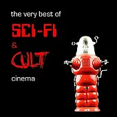 The Very Best of Sc-Fi & Cult Cinema by Various Artists