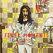 Finer Moments by Frank Zappa