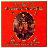 The Best Of Classical Marches by Various Artists