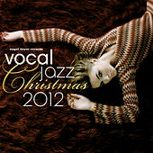 Vocal Jazz Christmas 2012 by Various Artists