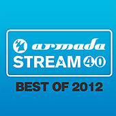 Armada Stream 40 - Best Of 2012 by Various Artists