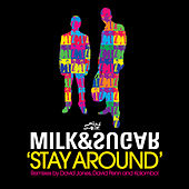 Stay Around by Milk & Sugar