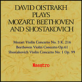 Oistrakh plays Mozart, Beethoven and Shostakovich by David Oistrakh