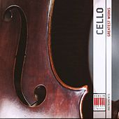 Cello - Greatest Works by Various Artists