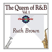 The Queen of R&B Vol. 1 by Ruth Brown