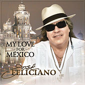 My Love For México by Jose Feliciano
