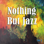 Nothing But Jazz Vol 2 by Various Artists