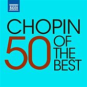 50 of the Best: Chopin by Various Artists