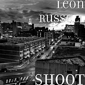 Shoot by Leon Russell