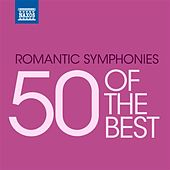 50 of the Best: Romantic Symphonies by Various Artists
