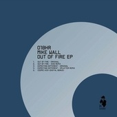 Out Of Fire EP by Mike Wall