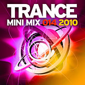 Trance Mini Mix 014 - 2010 by Various Artists