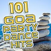 101 Goa Party Dance Hits - Best of Trance, Psychedelic, Hard Dance, Fullon, Progressive, Dark Psy, Nrg, Techno, Rave Anthems by Various Artists