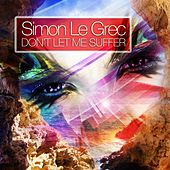 Don't Let Me Suffer (The Lounge & Chill Out Experience) by Simon Le Grec