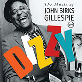 Dizzy: The Music Of John Birks Gillespie by Dizzy Gillespie