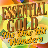 Essential Gold - The One Hit Wonders by Various Artists