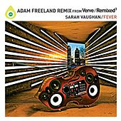 Fever (Adam Freeland Remixes) by Sarah Vaughan