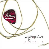 Angels & Outlaws Volume 1 by Bellamy Brothers
