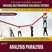 Analysis Paralysis by Binaural Beat Brainwave Subliminal Systems