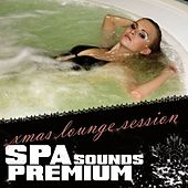 Spa Sounds Premium - Xmas Lounge Session by Various Artists