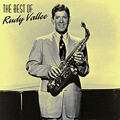 The Best Of Rudy Vallee by Rudy Vallee