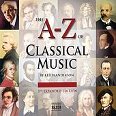 The A to Z of Classical Music (3rd Expanded Edition, 2009) by Various Artists