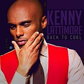 Back 2 Cool (feat. Kelly Price) by Kenny Lattimore