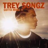 Gotta Make It (Feat. Twista) von Trey Songz