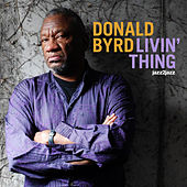 Livin' Thing by Donald Byrd