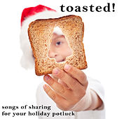 Toasted! - Songs of Sharing for Your Holiday Potluck by Pianissimo Brothers