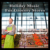 Holiday Music for Grocery Stores by Pianissimo Brothers