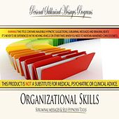 Organizational Skills - Subliminal Messages by Personal Subliminal Messages Programs