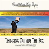 Thinking Outside The Box - Subliminal Messages by Personal Subliminal Messages Programs