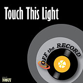 Touch This Light - Single by Off the Record