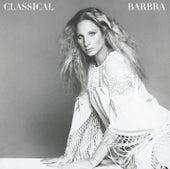 Classical Barbra (Re-Mastered) by Barbra Streisand