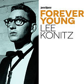 Forever Young (Extended) by Lee Konitz