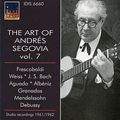 The Art of Andres Segovia, Vol. 7 by Andres Segovia