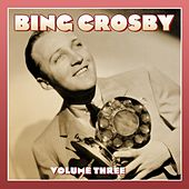 Volume Three by Bing Crosby
