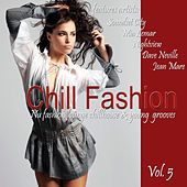 Chill Fashion Vol. 5 (Nu Fashion Lounge Chill House and Young Grooves) by Various Artists