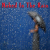 Naked In The Rain by Various Artists