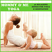 Mommy & Me Yoga: 40 Relaxing Songs for Yoga & Meditation by Pianissimo Brothers