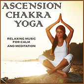 Ascension Chakra Yoga: Relaxing Music for Calm and Meditation by Pianissimo Brothers