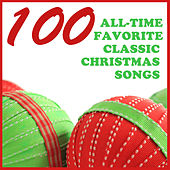 100 All Time Favorite Classic Christmas Songs by Various Artists