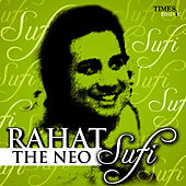 Rahat - The Neo Sufi by Rahat Fateh Ali Khan